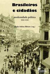 BRASILEIROS E CIDADAOS - MODERNIDADE POLITICA 1822-1930 - 1