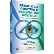 PSICOLOGIA POSITIVA E PSIQUIATRIA POSITIVA