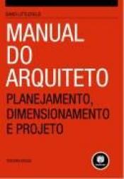 MANUAL DO ARQUITETO - PLANEJAMENTO DIMENSIONAMENTO E PROJETO