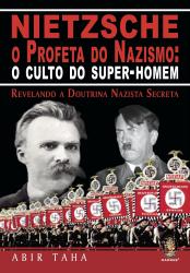 NIETZSCHE - O PROFETA DO NAZISMO: O CULTO DO SUPER HOMEM - 1
