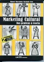 MARKETING CULTURAL - DAS PRATICAS A TEORIA