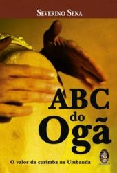 ABC DO OGA - O VALOR DA CURIMBA NA UMBANDA - 1
