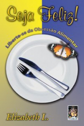 SEJA FELIZ - LIBERTE-SE DA OBSESSÃO