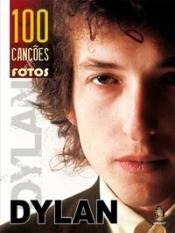 DYLAN - 100 CANÇÕES E FOTOS