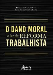 O DANO MORAL Á LUZ DA REFORMA TRABALHISTA