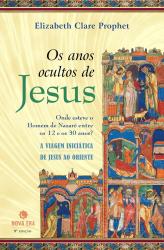 ANOS OCULTOS DE JESUS, OS - ONDE ESTEVE O HOMEM DE...