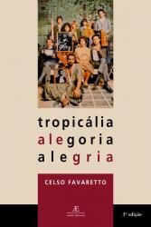 TROPICÁLIA: ALEGORIA ALEGRIA