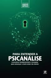 COLEÇÃO MENTE EM FOCO - PARA ENTENDER A PSICANÁLISE