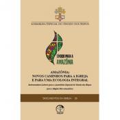 DOCUMENTOS DA IGREJA 58 - AMAZÔNIA: NOVOS CAMINHOS PARA A IGREJA E PARA UMA ECOLOGIA INTEGRAL