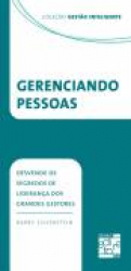 GERENCIANDO PESSOAS: DESVENDE OS SEGREDOS DE LIDERANCA DOS GRANDES GESTORES