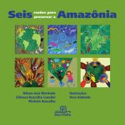 SEIS RAZÕES PARA PRESERVAR A AMAZÔNIA