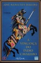 A VINGANCA DO INDIO CAVALEIRO
