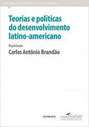 TEORIAS E POLÍTICAS DO DESENVOLVIMENTO LATINO-AMERICANO