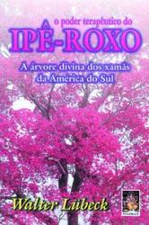 PODER TERAPEUTICO DO IPE ROXO, O