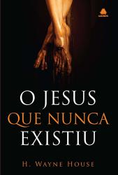 JESUS QUE NUNCA EXISTIU,O