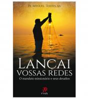 LANCAI VOSSAS REDES - O MANDATO MISSIONARIO E SEUS DESAFIOS