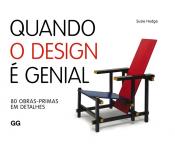 QUANDO O DESIGN É GENIAL - 80 OBRAS-PRIMAS EM DETALHES