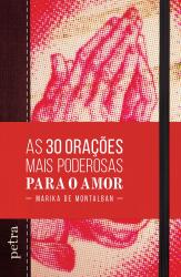 AS 30 ORAÇOES MAIS PODEROSAS PARA O AMOR