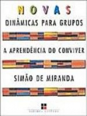NOVAS DINAMICAS PARA GRUPOS - A APRENDENCIA DO CONVIVER