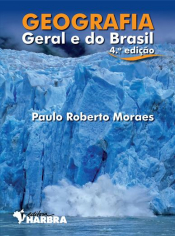 GEOGRAFIA GERAL E DO BRASIL - ENSINO MÉDIO - VOL. ÚNICO