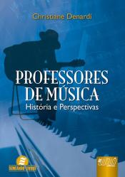 PROFESSORES DE MÚSICA - HISTÓRIA E PERSPECTIVAS