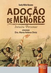 ADOÇÃO DE MENORES - INTUITU PERSONAE - APRESENTAÇÃO DRA. MARIA HELENA DINIZ