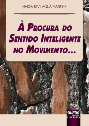 À PROCURA DO SENTIDO INTELIGENTE NO MOVIMENTO...