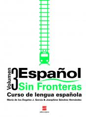 ESPAÑOL SIN FRONTERAS - CURSO DE LENGUA ESPAÑOLA VOL. 3 - REFORMULADA