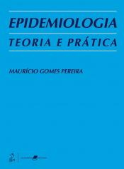 EPIDEMIOLOGIA - TEORIA E PRÁTICA