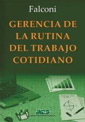 GERENCIA DE LA RUTINA DEL TRABAJO DEL COTIDIANO