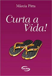CURTA A VIDA!