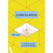 CUBICULADOS - UMA HISTÓRIA SECRETA DO LOCAL DE TRABALHO