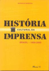 HISTORIA CULTURAL DA IMPRENSA - BRASIL 1900-2000