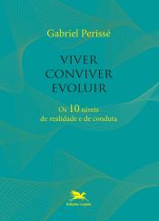 VIVER, CONVIVER, EVOLUIR - OS 10 NÍVEIS DE REALIDADE E DE CONDUTA