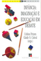 INFANCIA - IMAGINACAO E EDUCACAO EM DEBATE