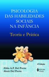PSICOLOGIA DAS HABILIDADES SOCIAIS NA INFÂNCIA - TEORIA E PRÁTICA
