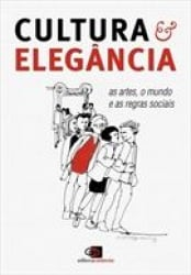 CULTURA E ELEGANCIA - AS ARTES O MUNDO E AS REGRAS SOCIAIS