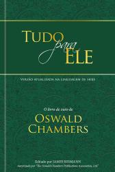 TUDO PARA ELE - EDIÇÃO ESPECIAL CAPA DURA - O LIVRO DE OURO DE OSWALD CHAMBERS