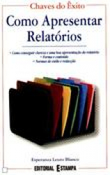 COMO APRESENTAR RELATORIOS - COMO CONSEGUIR CLAREZA...