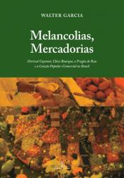 MELANCOLIAS, MERCADORIAS - DORIVAL CAYMMI, CHICO BUARQUE, O PREGÃO DE RUA E A CANÇÃO POPULAR-COMERCIAL NO BRASIL