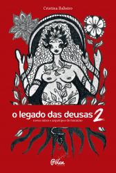 O LEGADO DAS DEUSAS (COM BARALHO) VOL 2 - NOVOS MITOS E ARQUÉTIPOS DO FEMININO