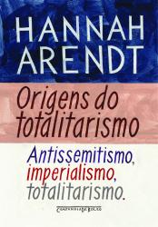 ORIGENS DO TOTALITARISMO - ANTISSEMITISMO IMPERIALISMO TOTALITARISMO.