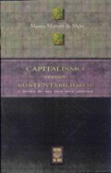 CAPITALISMO VERSUS SUSTENTABILIDADE - O DESAFIO DE...