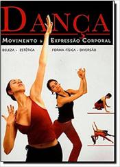 DANÇA, MOVIMENTO & EXPRESSÃO CORPORAL. BELEZA, ESTÉTICA, FORME FÍSICA E DIVERSÃO
