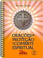 ORAÇÕES DE PROTECAO E COMBATE ESPIRITUAL