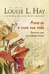 AME-SE E CURE SUA VIDA (EDIÇÃO DE BOLSO)