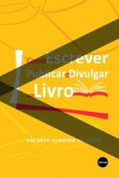 COMO ESCREVER PUBLICAR E DIVULGAR UM LIVRO