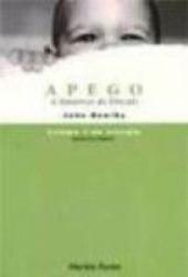 APEGO E PERDA - A NATUREZA DO VINCULO - VOL 1