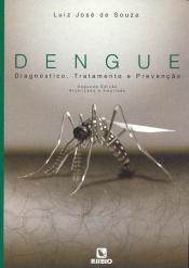 DENGUE - DIAGNOSTICO TRATAMENTO E PREVENCAO