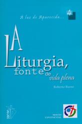 LITURGIA FONTE DA VIDA PLENA, A - VOL. 4